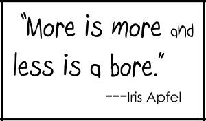 Iris Apfel quote More